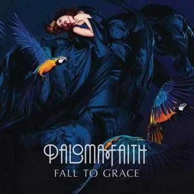 Paloma Faith. Fall To Grace. Deluxe Edition