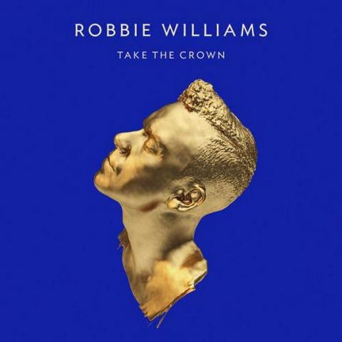 Robbie Williams. Take The Crown (2012)