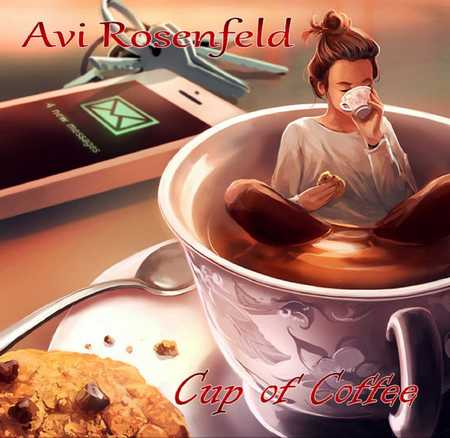 Avi Rosenfeld - Cup Of Coffee (2019)