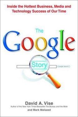 David Vise and Mark Malseed. The Google Story