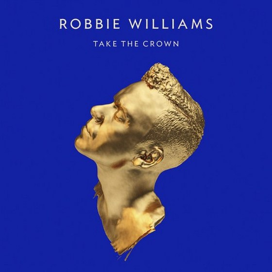 скачать Robbie Williams. Take The Crown: Deluxe Edition (2012)