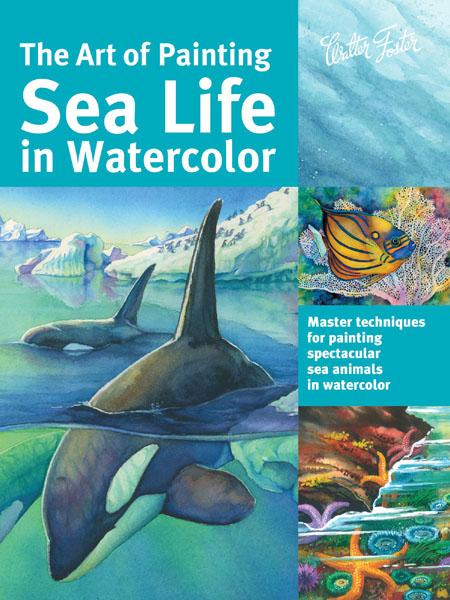 Maury Aaseng, Hailey E. Herrera. The Art of Painting Sea Life in Watercolor